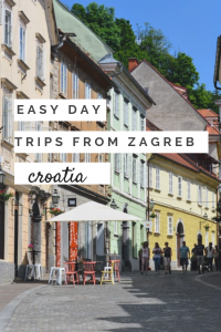 Easy Day Trips from Zagreb (Croatia)