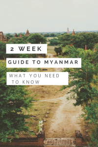 Two week Myanmar guide - everything you need to know about what to see, do, and eat!