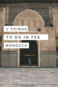 7 of the Best Things to do in Fes, Morocco