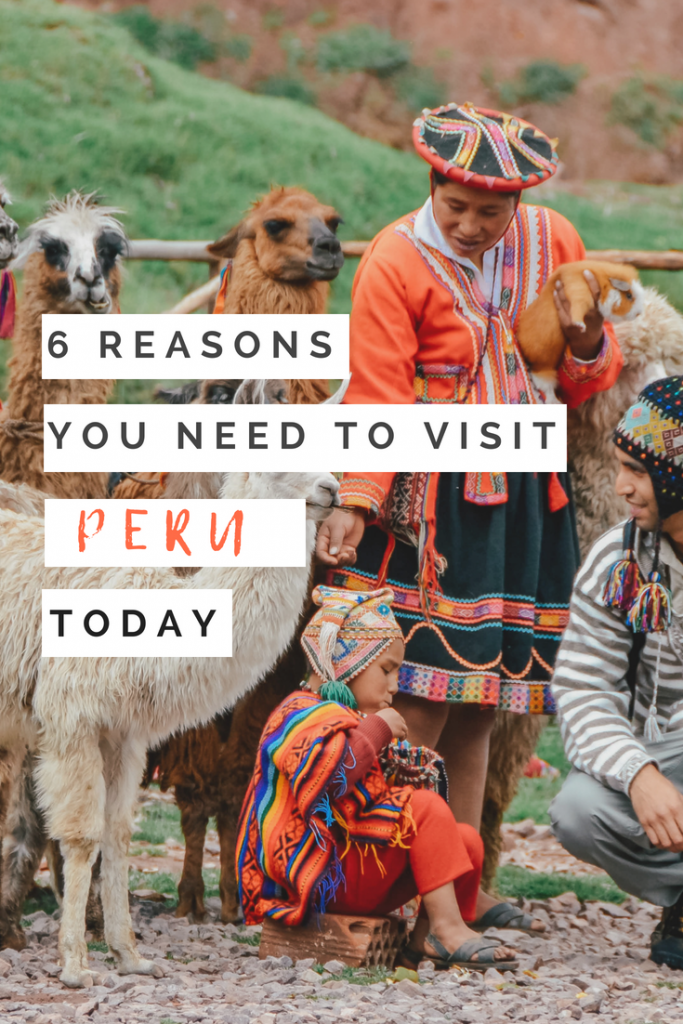 6 Reasons You Absolutely Need to Visit Peru!