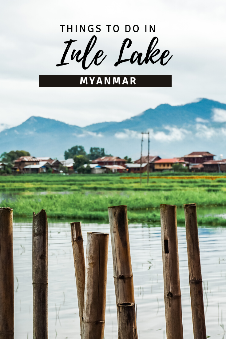 Best Things to do in Inle Lake, Myanmar pin